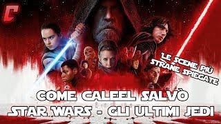 Come Caleel salvò Star Wars - Gli ultimi Jedi