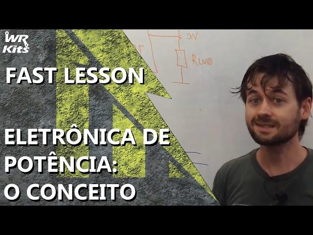 ELETRÔNICA DE POTÊNCIA - O CONCEITO | Fast Lesson #138