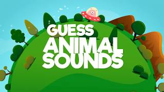 GUESS ANIMAL SOUNDS - Learning Fun For Kids!