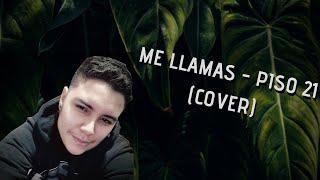 ME LLAMAS - PISO 21 (COVER)