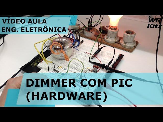 DIMMER COM PIC (HARDWARE) | Vídeo Aula #143