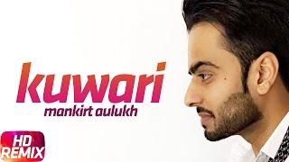 Kuwari Remix – Mankirt Aulakh