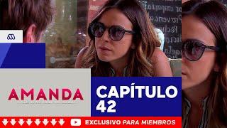 Amanda - ¡Si me hundo te hundes conmigo! / Capítulo 42