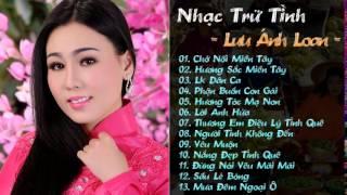 Album Mới Nhất 2015 - Yêu Muộn - Lưu Ánh Loan | Những Ca Khúc Hay Nhất