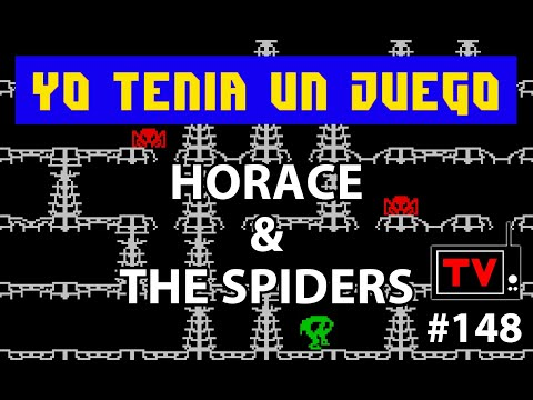 Yo Tenía Un Juego TV #148 - Horace & The Spiders (ZX Spectrum) + The Curse Of Trasmoz (Preview)