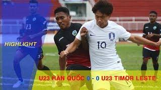 HIGHLIGHT | U23 HÀN QUỐC vs U23 TIMOR LESTE | BẢNG I VÒNG LOẠI VCK U23 CHÂU Á 2018