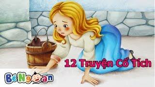 Tuyển Tập 12 Truyện Cổ Tích Cho Bé ~ Vườn Cổ Tích Kỳ Diệu