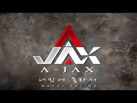 A-JAX (에이젝스) - 너밖에 몰라서 (Never Let Go) [ENGLISH SUB]