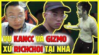 """Ý kiến của Hưng Hại Não về vụ Kancc và Gizmo xông vào nhà RichChoi  """" Ai đúng ai sai """""""