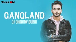 Gangland Remix – Dj Shadow Dubai