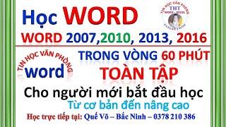Học WORD cấp tốc 60 phút toàn tập. Học Word 2007, 2010, 2013, 2016. Tin học văn phòng Word
