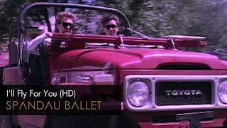 Spandau Ballet - I'll Fly For You