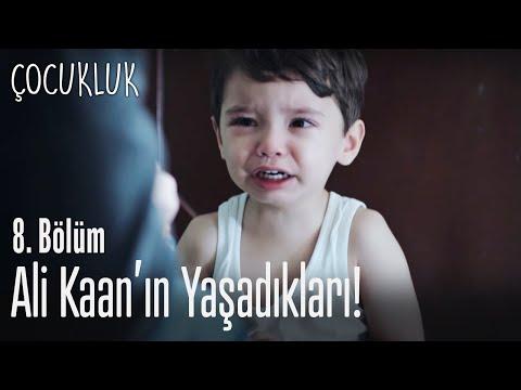 Ali Kaan'ın yaşadığı ağır travma - Çocukluk 8. Bölüm
