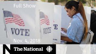 The National for Sunday, November 4, 2018 — U.S. Midterms, John A. MacDonald, Seatbelts Report