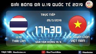 TRỰC TIẾP: Việt Nam (Vietnam) vs Thái Lan (Thailand) | U.19 Quốc tế 2019