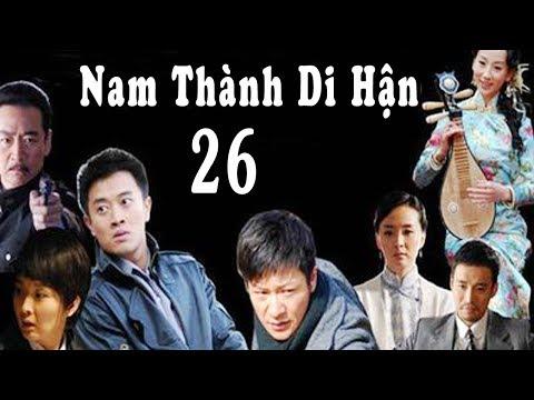 Nam Thành Di Hận - Tập 26 ( Thuyết Minh ) | Phim Bộ Trung Quốc Mới Hay Nhất 2018