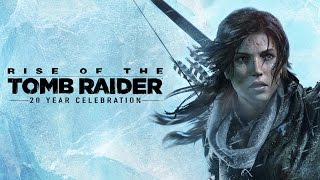 Rise of the Tomb Raider - 20 Year Celebration Megjelenés Trailer