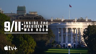 9/11: Inside the President's War Room Apple TV+ Web Series Video HD
