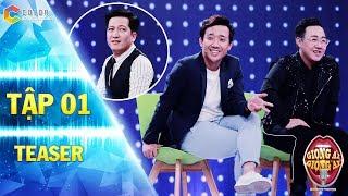 Giọng ải giọng ai 2 | Teaser tập 1: Trường Giang tiết lộ Trấn Thành là fan cứng của Trung Quân Idol