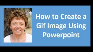 How to Create a Gif Image Using Powerpoint