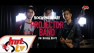 PROJECTOR BAND - Rockumentari Hot : FB Rock Hot