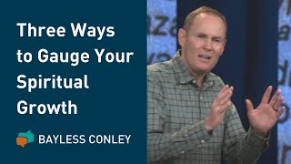 Three Easy Tests to Gauge Your Spiritual Growth | Bayless Conley