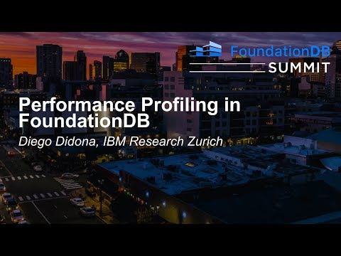 Performance Profiling in FoundationDB - Diego Didona, IBM Research Zurich