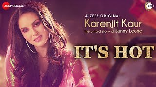 Its Hot – Karenjit Kaur The Untold Story of Sunny Leone