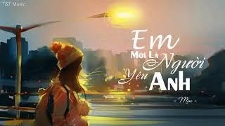 Em Mới Là Người Yêu Anh ( Acoustic Version) - Min [Lyrics Video]