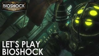 BioShock: The Collection - Let's Play BioShock