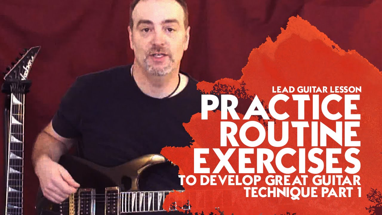 lead guitar lesson practice routine exercises to develop great guitar technique part 1 youtube. Black Bedroom Furniture Sets. Home Design Ideas