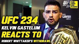 UFC 234: Kelvin Gastelum Reacts to Robert Whittaker's Withdrawal, Declares Himself The Champion