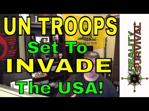 UN Troops Set To Invade The USA!