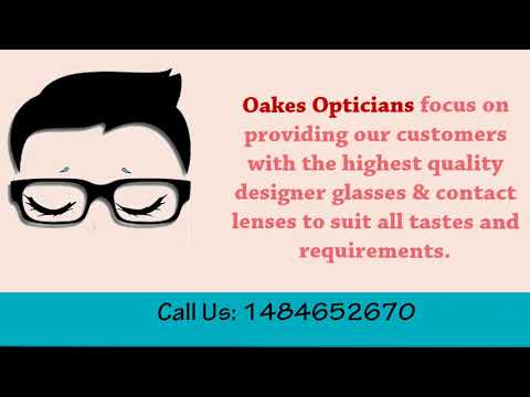 Designer Eye Glasses Frames & Contact Lenses By Oakes Opticians
