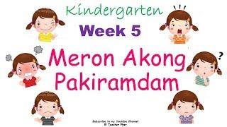 Kindergarten Lesson - Week 5 AKO AY MAY PAKIRAMDAM