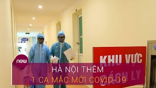Tin tức dịch do virus Corona (Covid-19) sáng 6/8: Hà Nội thêm 1 ca mắc mới Covid-19 | VTC Now