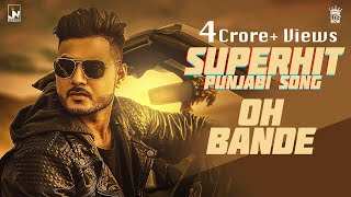 Oh Bande   Dilraj Dhillon   Official Music Video   LosPro