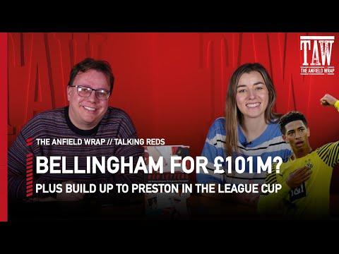 Preston v Liverpool Build Up & Jude Bellingham's Value | Talking Reds