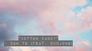 BGH to-  솜사탕 (Candy Floss) (Feat  은정 from 티아라) Lyrics