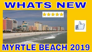 Whats New In Myrtle Beach 2019