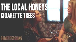 """The Local Honeys - """"Cigarette Trees"""" (SomerSessions)"""