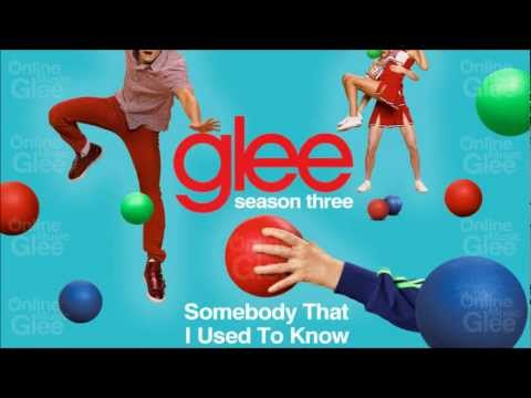 Somebody That I Used To Know (Glee Cast Version)