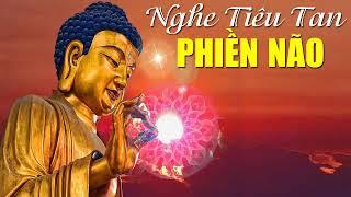 Nghe Lời Phật Dạy Mỗi Tối TIÊU TAN PHIỀN NÃO thay đổi số phận🙏