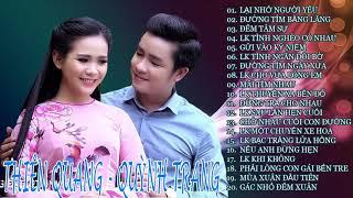 Tuyển Chọn 20 Bài Hát Song Ca Hay Nhất Của Thiên Quang & Quỳnh Trang |  Đêm Tâm Sự