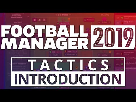 Football Manager 2019 Tactics Introduction | My First Look At The FM19 Tactics Induction