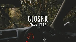 MADE IN LA - Closer
