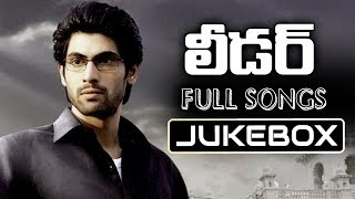 Leader Telugu Movie Songs Jukebox || Rana, Richa Gangopadyaya, Priya Anand