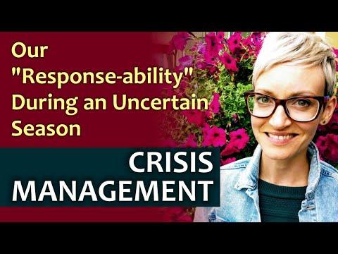 CRISIS MANAGEMENT: Our «Response-ability» During an Uncertain Season
