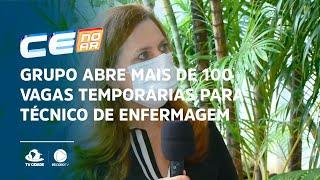 Grupo abre mais de 100 vagas temporárias para técnico de enfermagem em Fortaleza