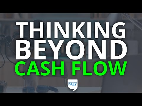 Thinking Beyond Cash Flow: 3 Underappreciated Real Estate Wealth-Builders  | Daily Podcast